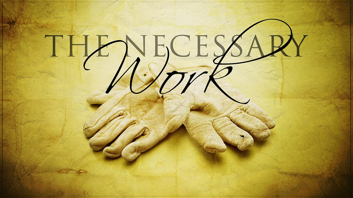the necessary work main